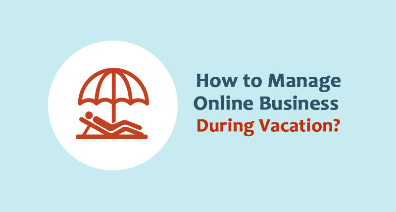 manage-online-business-during-vacation